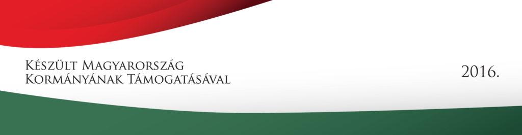 Készült Magyarország Kormányának támogatásával